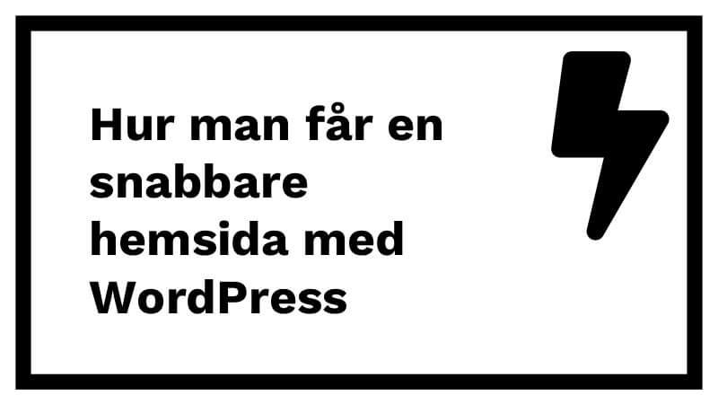 Hur man får en snabbare hemsida med WordPress